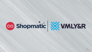 Shopmatic x VMLY&R